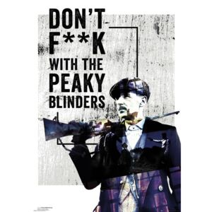 Peaky Blinders - Don't F**k With Plakát, (61 x 91,5 cm)