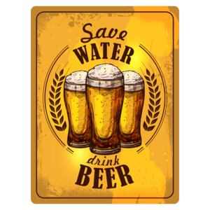 Fémtáblák: Save Water, Drink Beer - 30x40 cm