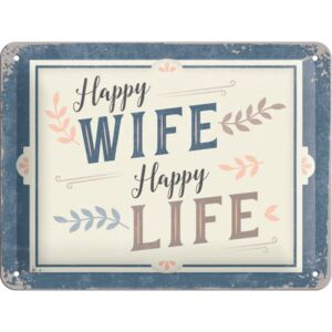 Nostalgic Art Fémtáblák: Happy Wife Happy Life - 15x20 cm