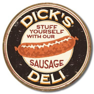 MOORE - DICK'S SAUSAGE - Stuff Yourself With Our Sausage fémplakát, (30 x 30 cm)
